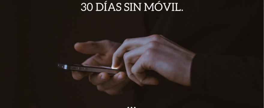 30 días sin usar el móvil